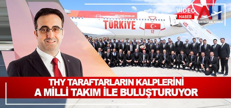 Türk Hava Yolları, taraftarların kalplerini A Milli Takım ile buluşturuyor