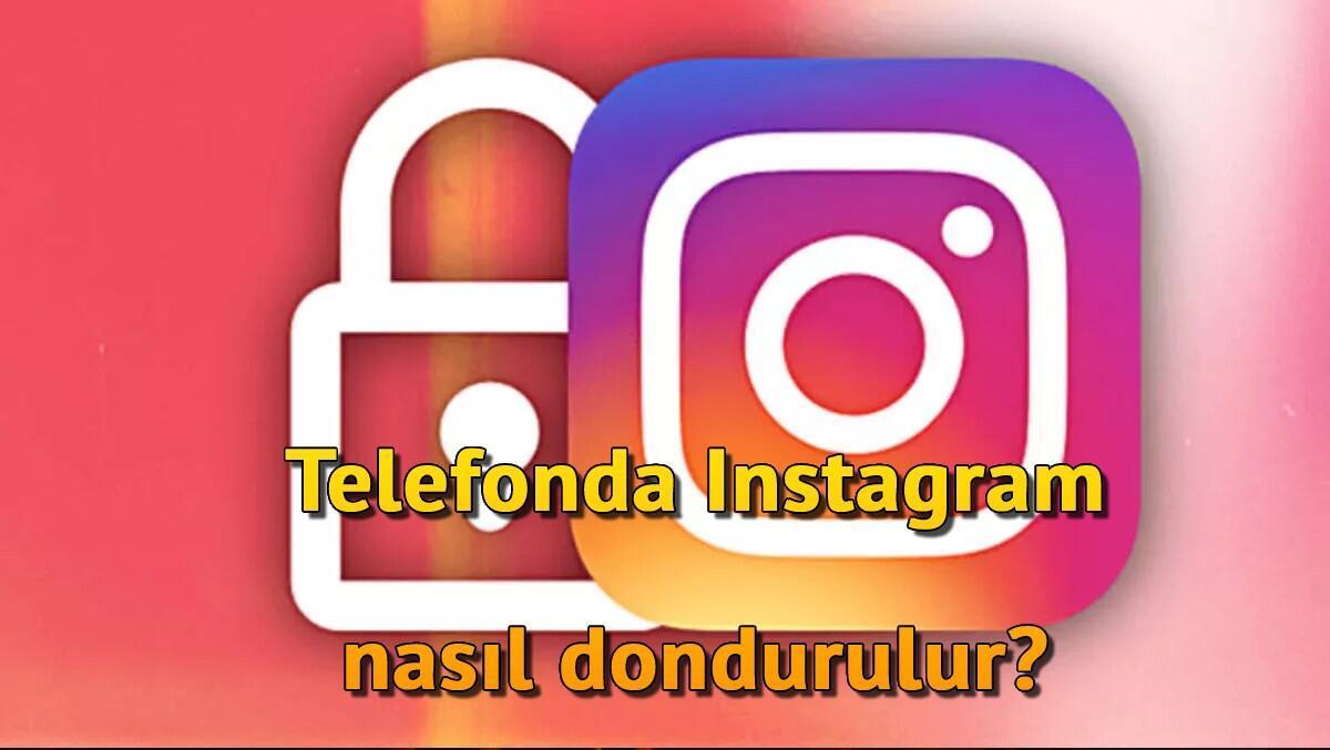 Telefonda Instagram Nasıl Dondurulur? Telefondan Instagram Hesap Dondurma