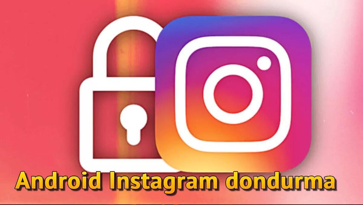 Android'de Instagram Nasıl Dondurulur? Android Instagram Hesap Dondurma
