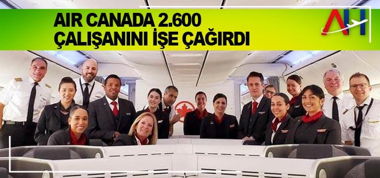 Air Canada 2.600 çalışanını işe çağırdı