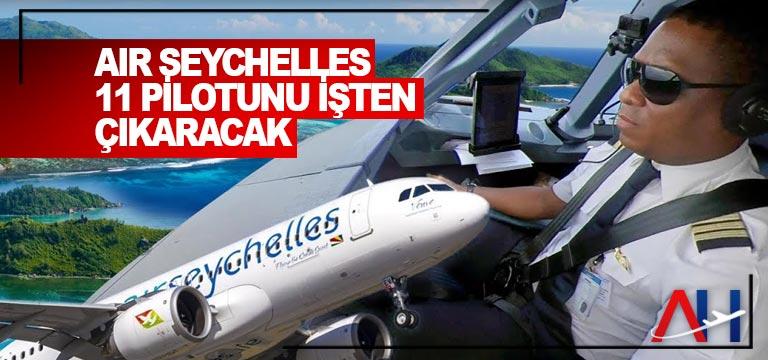 Air Seychelles 11 pilotunu işten çıkaracak