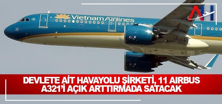 Devlete ait havayolu şirketi, 11 Airbus A321'i Açık Arttırmada Satacak