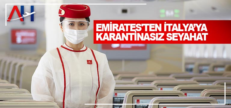 Emirates'ten İtalya'ya Karantinasız Seyahat