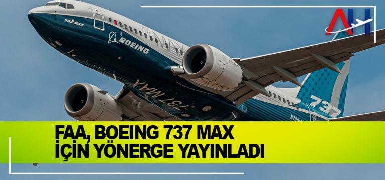 FAA, Boeing 737 MAX için yönerge yayınladı