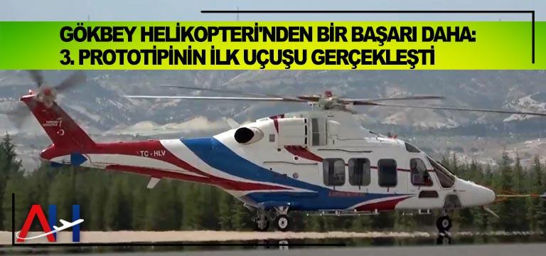 Gökbey Helikopteri'nden bir başarı daha: 3. prototipinin ilk uçuşu gerçekleşti