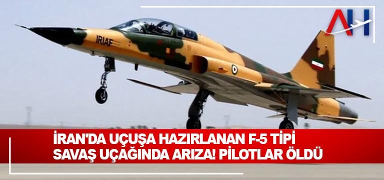 İran'da uçuşa hazırlanan F-5 tipi savaş uçağında arıza! Pilotlar öldü