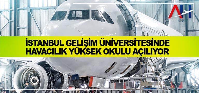 İstanbul Gelişim Üniversitesinde Havacılık Yüksek Okulu Açılıyor