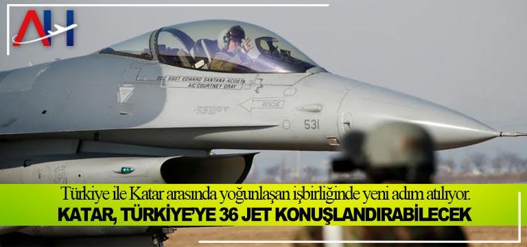 Katar, Türkiye'ye 36 jet konuşlandırabilecek