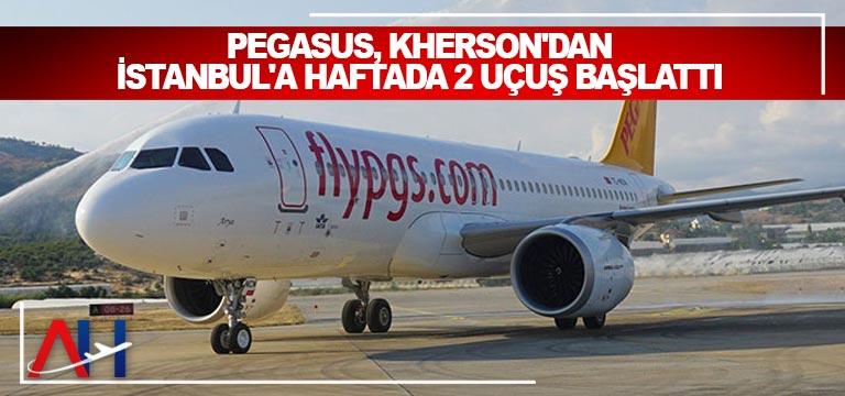Pegasus, Kherson'dan İstanbul'a haftada 2 uçuş başlattı