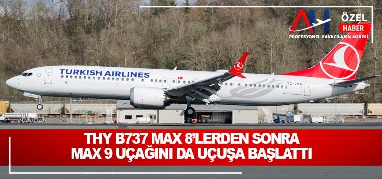 THY B737 MAX 8'lerden sonra MAX 9 uçağını da uçuşa başlattı