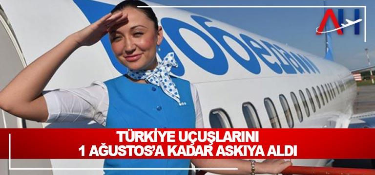 Türkiye uçuşlarını 1 Ağustos'a kadar askıya aldı