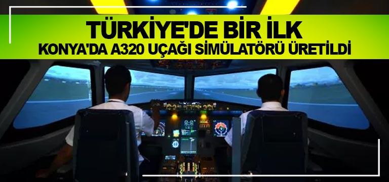 Türkiye'de bir ilk. Konya'da A320 uçağı simülatörü üretildi