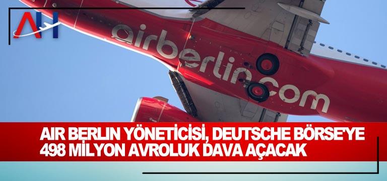 Air Berlin yöneticisi, Deutsche Börse'ye 498 milyon avroluk dava açacak