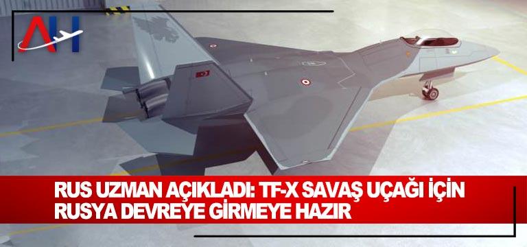 Rus uzman açıkladı: TF-X savaş uçağı için Rusya devreye girmeye hazır