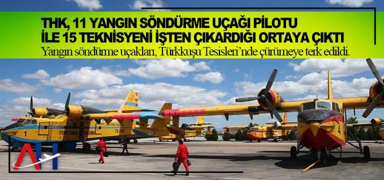 THK, 11 yangın söndürme uçağı pilotu ile 15 teknisyeni işten çıkardığı ortaya çıktı