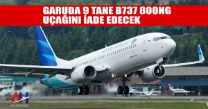Garuda 9 tane B737 800NG uçağını iade edecek - Airline Haber