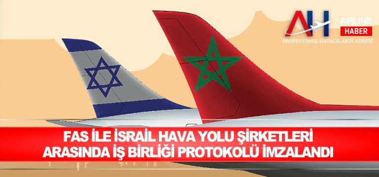 Fas ile İsrail hava yolu şirketleri arasında iş birliği protokolü imzalandı