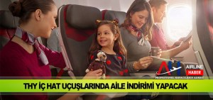 THY iç hat uçuşlarında aile indirimi yapacak