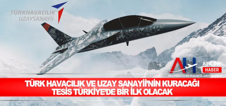 Türk Havacılık ve Uzay Sanayii'nden yeni tesis: Demir Kuş