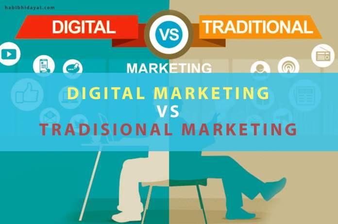 Digital Marketing VS Tradisional Marketing Mana yang Efektif