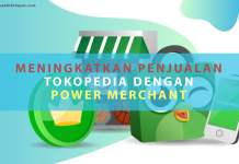 Meningkatkan Penjualan Tokopedia dengan Fitur Power Merchant