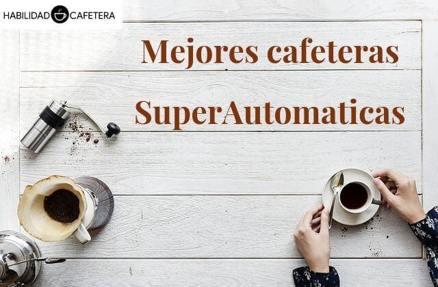Mejores cafeteras automáticas para deleitar un buen café