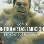 Cómo Controlar las Emociones: 10 Técnicas que Funcionan