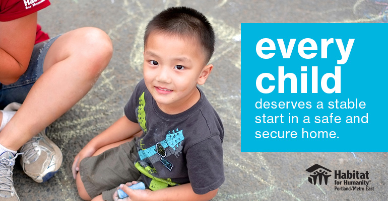Every child deserves a stable start in a safe and secure home.