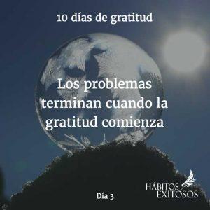 10 días de gratitud - Día 3 - Hábitos Exitosos