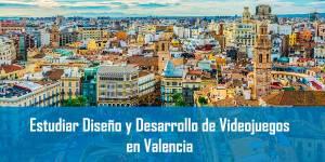 Estudiar Diseño y Desarrollo de Videojuegos en Valencia