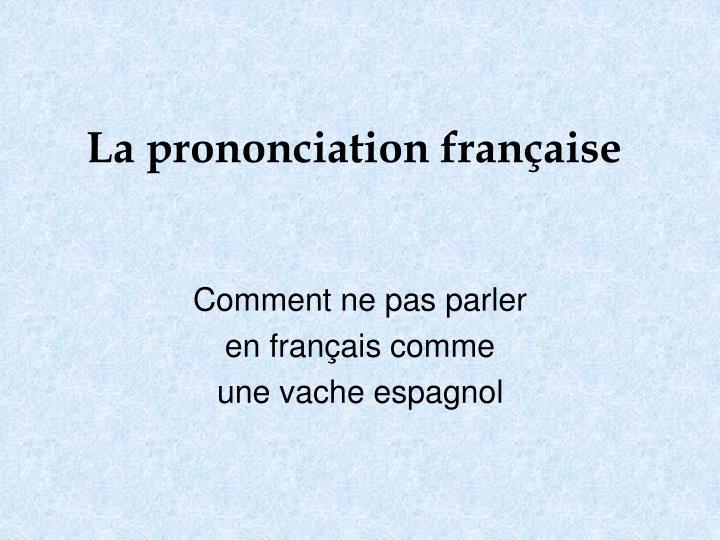 Descubre como pronunciar en francés correctamente