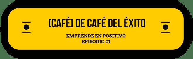 Ep: 01 – [CAFÉ] de Café del Éxito