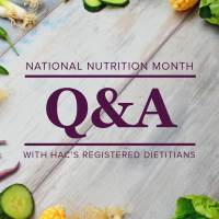 Week Two: Q&A with HAC's Registered Dietitians