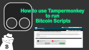 How to use Tampermonkey to run Bitcoin Scripts