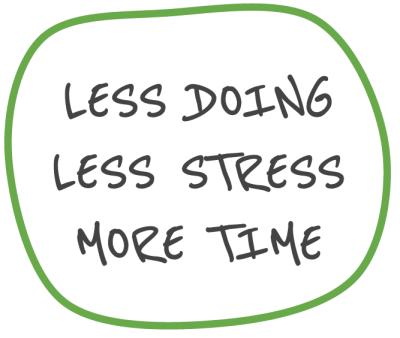 less doing