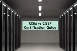 CISM vs CISSP Certification Guide