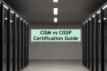 CISM vs CISSP Certification Guide