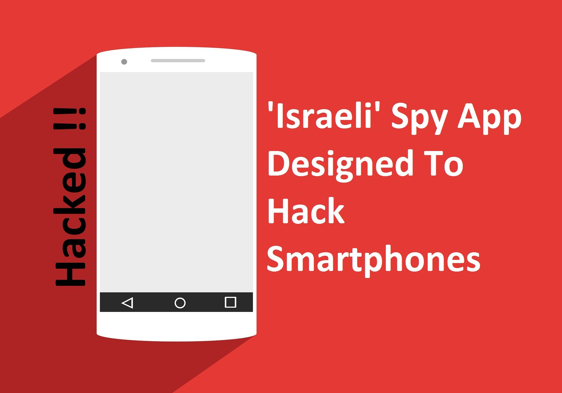 israeli spy app designed to hack smartphones