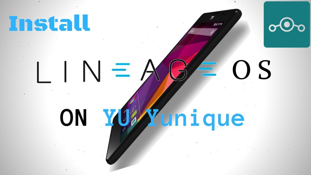 Install Lineage OS on YU Yunique