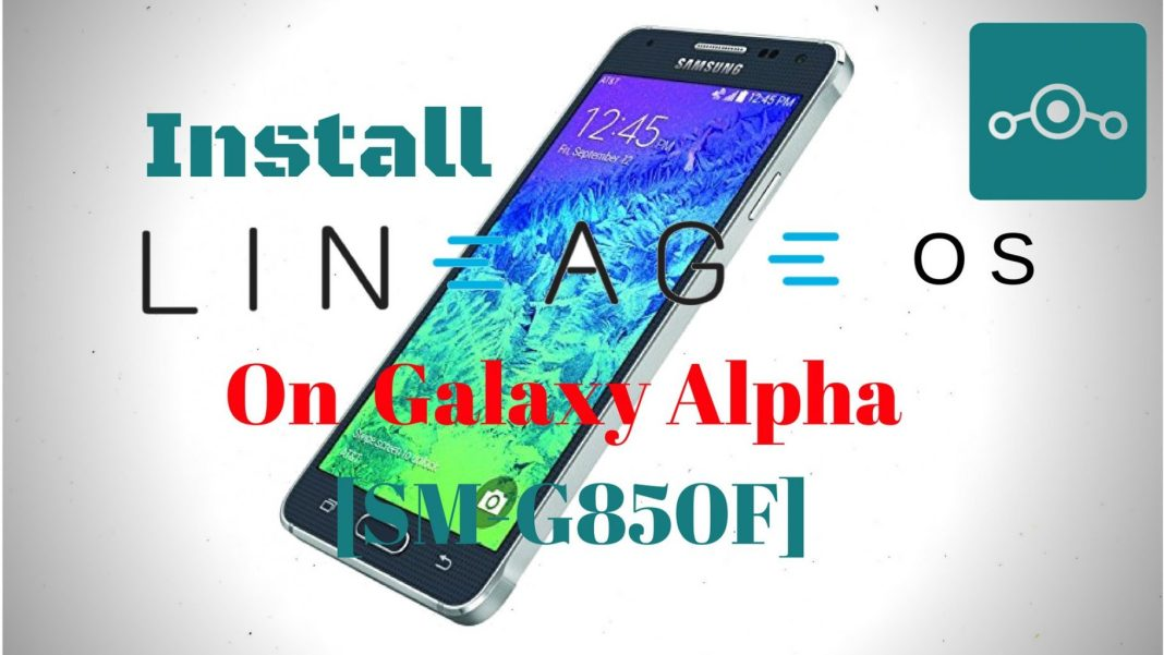 Lineage OS On Samsung Galaxy Alpha SM-G850F