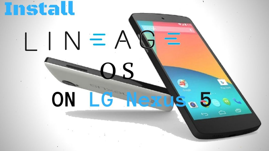 Install Lineage OS on LG Nexus 5