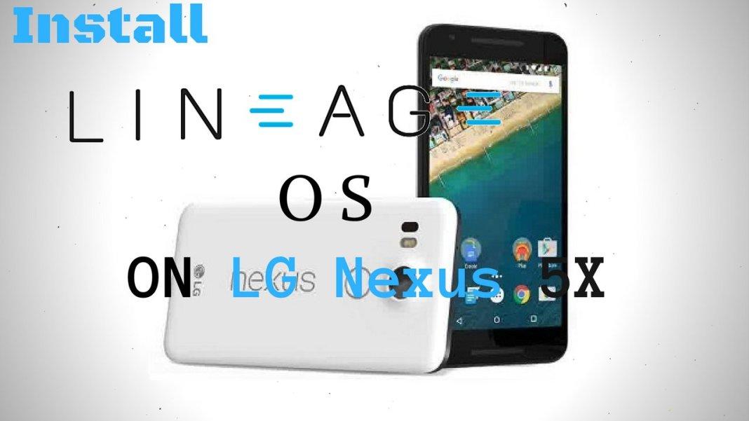 Install Lineage OS on LG Nexus 5X (bullhead)