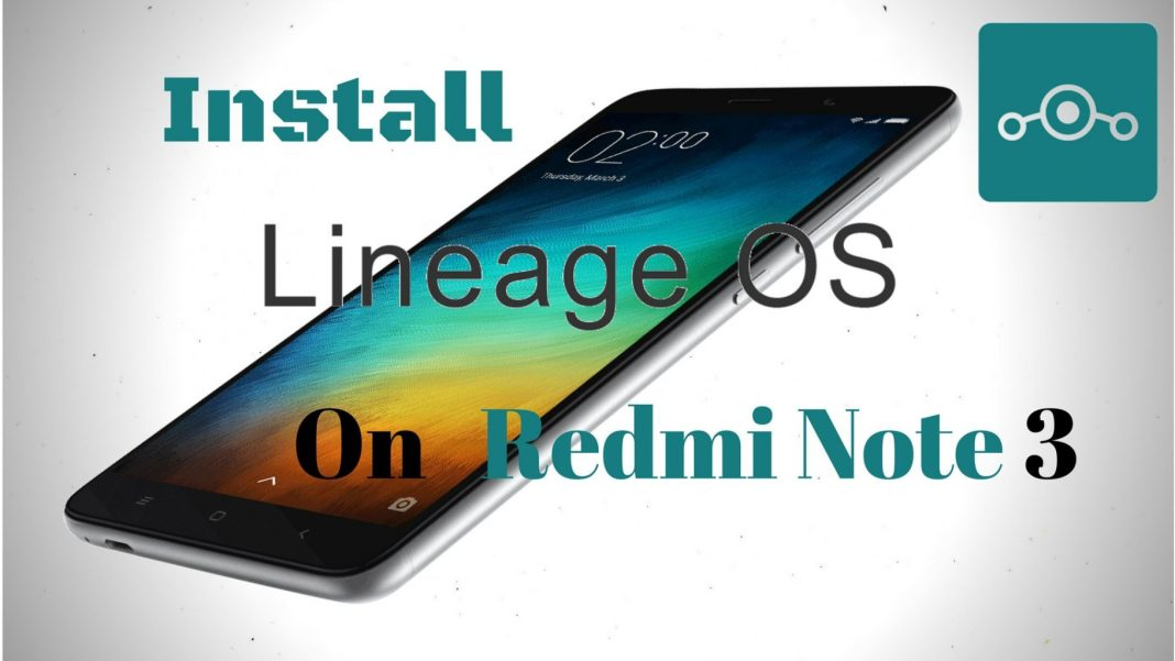 Install Lineage OS on Xiaomi Redmi Note 3