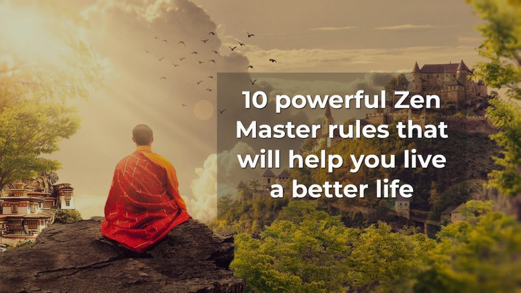 Once you learn Japanese Zen Master Soyen Shaku's 10 rules of life, you'll be much stronger