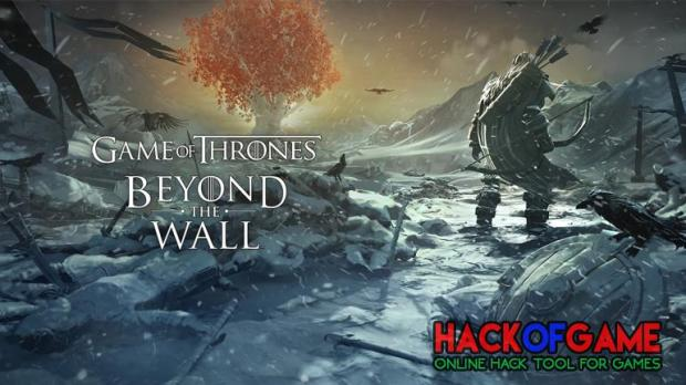 Game of Thrones Beyond the Wall Hack