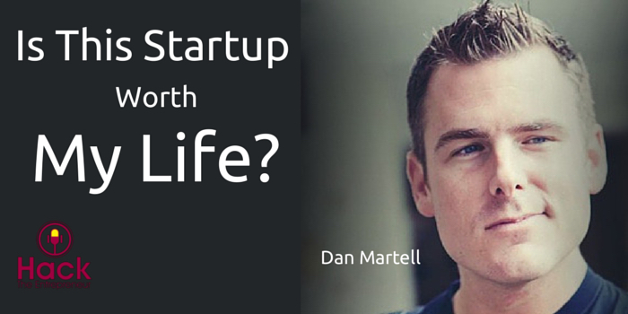 HTE 019: Is This Startup Worth My Life? w/ Dan Martell
