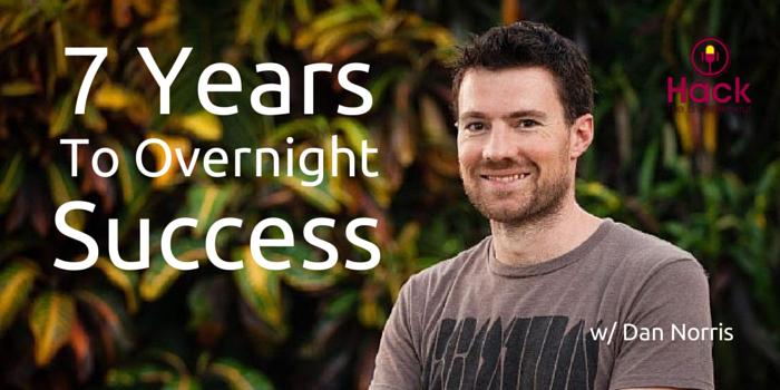 HTE 020: 7 Years to Overnight Success w/ Dan Norris
