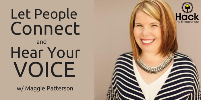 HTE 021: Let People Connect and Hear Your Voice w/ Maggie Patterson