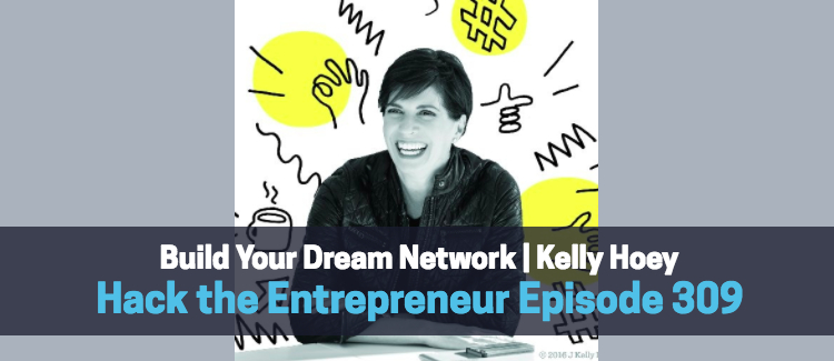 Build Your Dream Network | Kelly Hoey