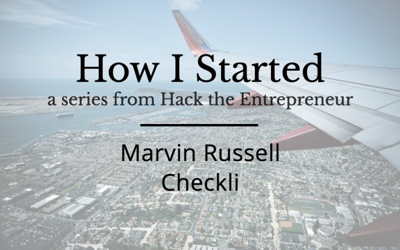 How I Started: Marvin Russell of Checkli